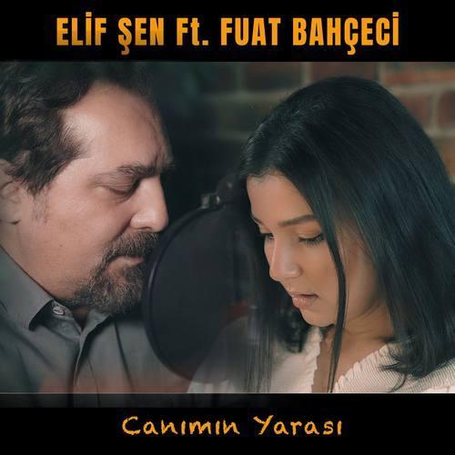 Elif Şen & Fuat Bahçeci Yeni Canımın Yarası Şarkısını İndir