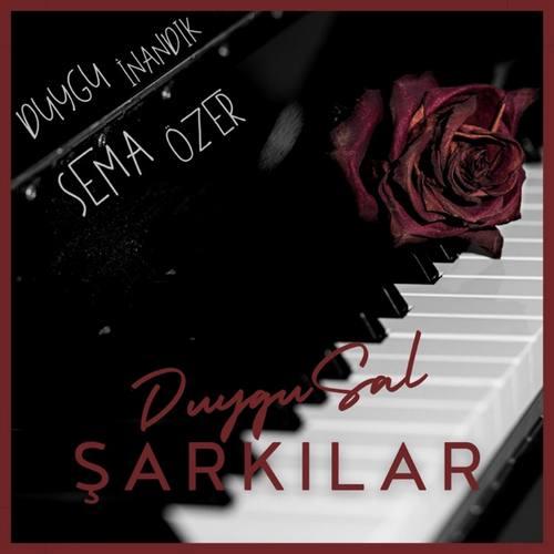 Sema Özer - Duygusal Şarkilar (feat. Duygu İNANDIK) (2021) (EP) Albüm İndir