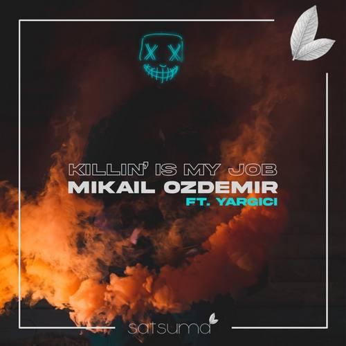 Mikail Ozdemir Yeni Killin is My Job (feat. Yargıcı) Şarkısını İndir