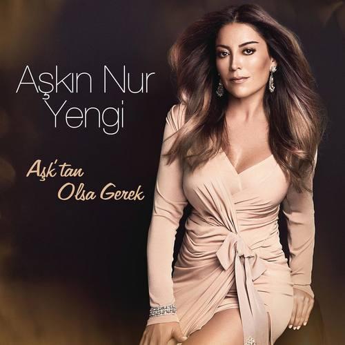 Aşkın Nur Yengi - Aşk'tan Olsa Gerek Full Albüm İndir