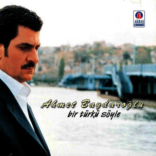 Ahmet Baydaroğlu Full Albümleri indir