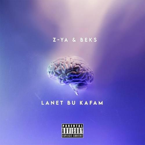 Z-YA & Beks Yeni Lanet Bu Kafam Şarkısını İndir