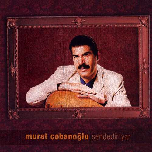Murat Çobanoğlu Full Albümleri indir