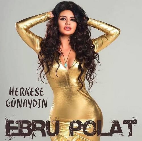Ebru Polat Yeni Herkese Günaydın Şarkısını İndir
