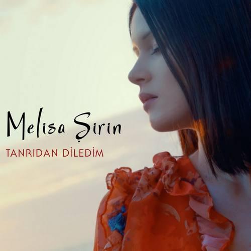 Melisa Şirin Yeni Tanrıdan Diledim Şarkısını İndir