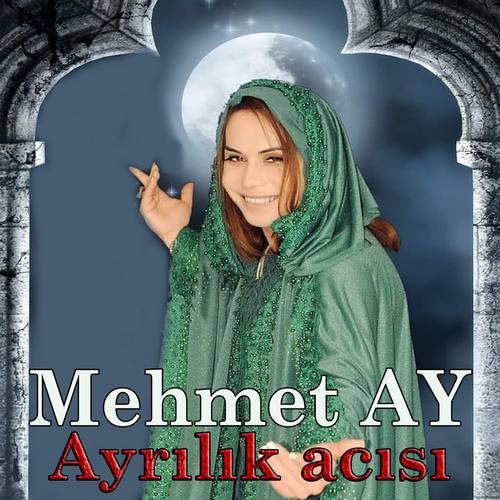 Mehmet Ay Yeni Ayrılık Acısı Şarkısını İndir