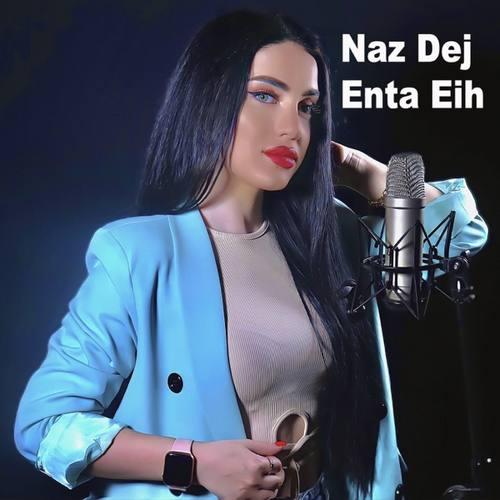 Naz Dej Yeni Enta Eih Şarkısını İndir