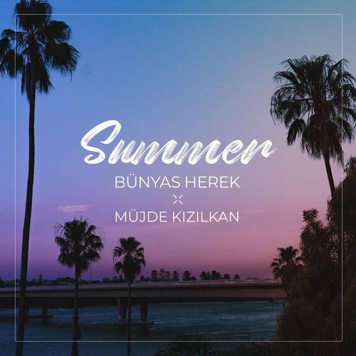 Bünyas Herek & Müjde Kızılkan Yeni Summer Şarkısını İndir