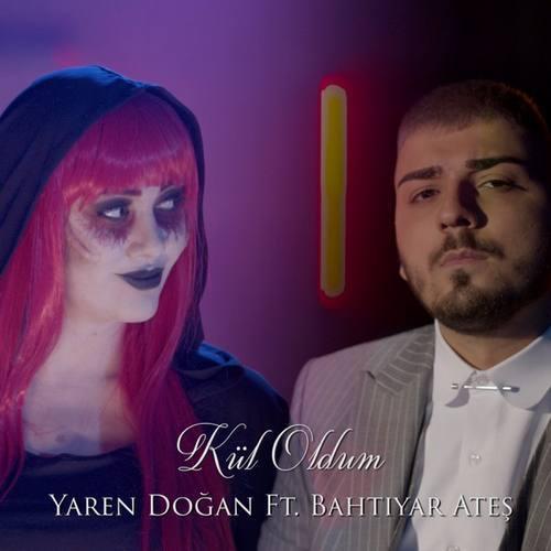 Yaren Doğan Yeni Kül Oldum Yandım (feat. Bahtiyar Ateş) Şarkısını İndir