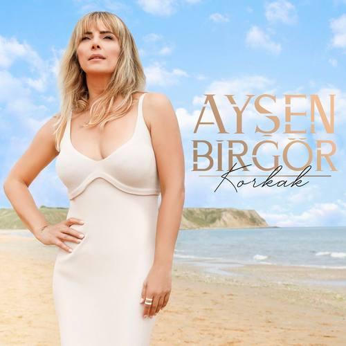 Ayşen Birgör Yeni Korkak Şarkısını İndir