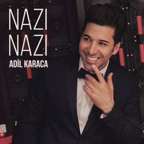Adil Karaca Yeni Nazı Nazı Şarkısını İndir