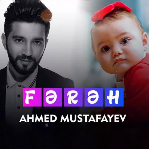 Ahmed Mustafayev Yeni Fərəh Şarkısını İndir
