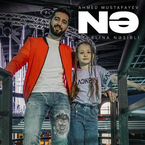 Ahmed Mustafayev Yeni Nə (feat. Elina Nəsibli) Şarkısını İndir
