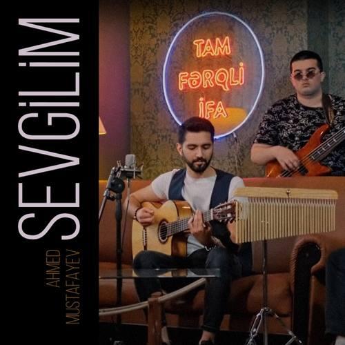 Ahmed Mustafayev Yeni Sevgilim Şarkısını İndir