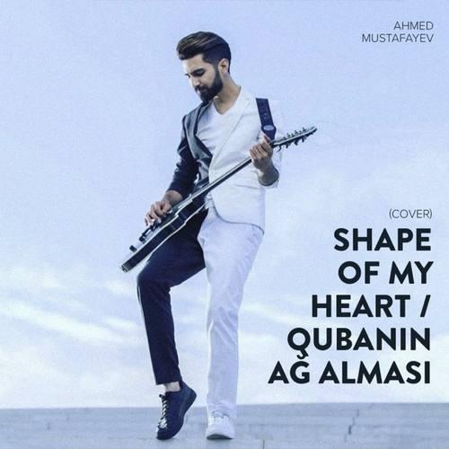 Ahmed Mustafayev Yeni Shape of My Heart Şarkısını İndir