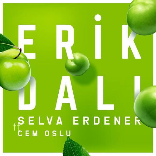 Selva Erdener & Cem Oslu Yeni Erik Dalı Şarkısını İndir