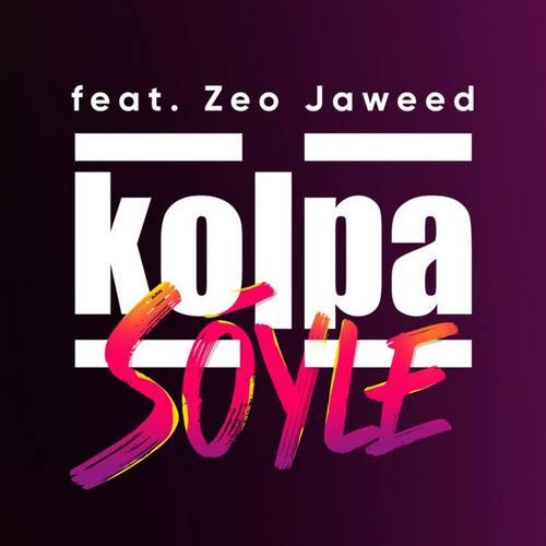 Kolpa & Zeo Jaweed Yeni Söyle Şarkısını İndir