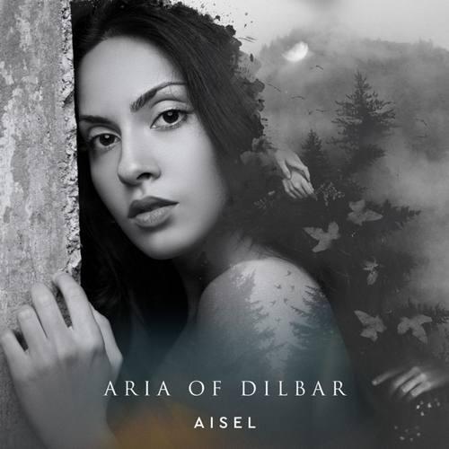 AISEL Yeni Aria of Dilbar Şarkısını İndir