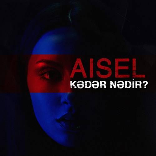 AISEL Yeni Keder Nedir Şarkısını İndir