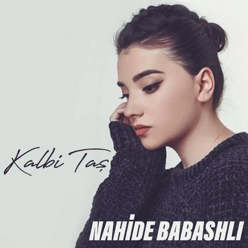 Nahide Babashli Yeni Kalbi Taş Şarkısını İndir