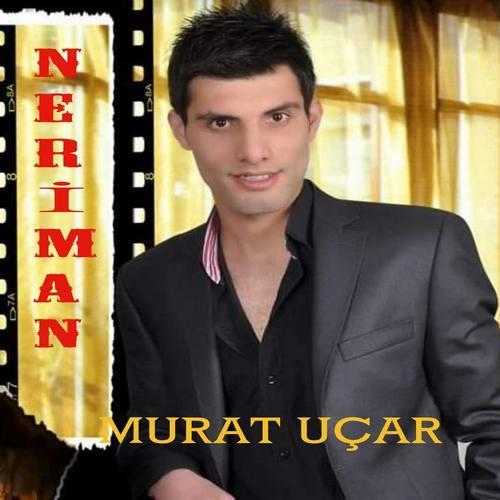 Murat Uçar Yeni Neriman Şarkısını İndir