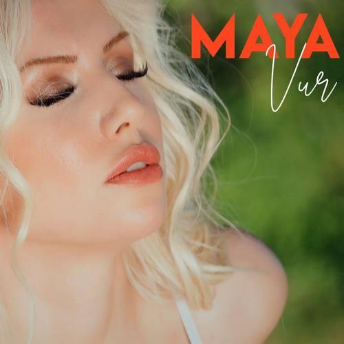 Maya Yeni Vur Şarkısını İndir