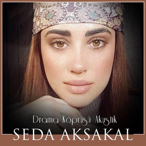 Seda Aksakal Yeni Drama Köprüsü (Akustik) Şarkısını İndir