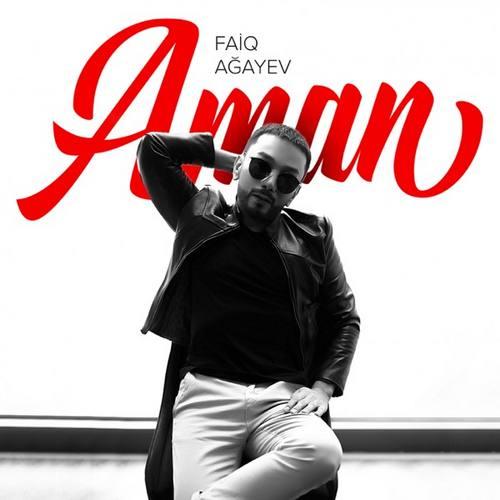 Faiq Ağayev Yeni Aman Şarkısını İndir