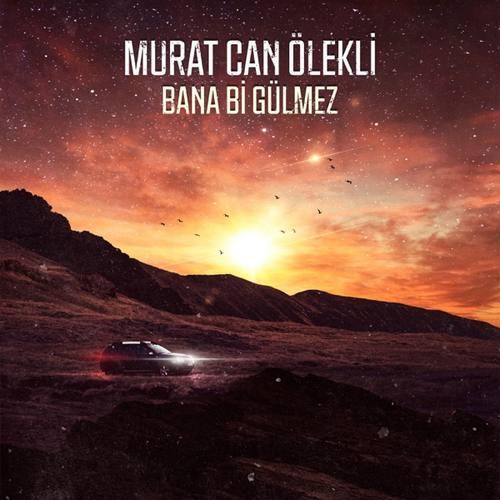 Murat Can Ölekli Yeni Bana Bi Gülmez Şarkısını İndir