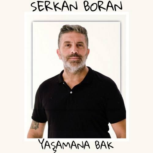Serkan Boran Yeni Yaşamana Bak Şarkısını İndir