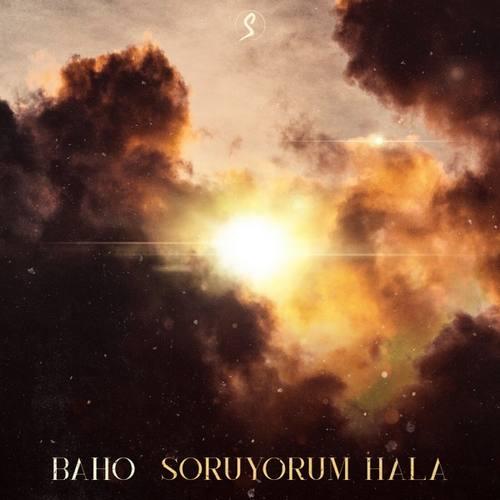 BAHO Yeni Soruyorum Hala Şarkısını İndir