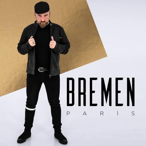 BREMEN Yeni Paris Şarkısını İndir
