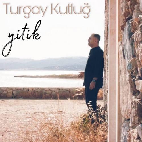 Turgay Kutluğ Yeni Yitik Şarkısını İndir