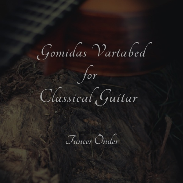 Tuncer Önder Yeni Gomidas Vartabed For Classical Guitar Full Albüm İndir