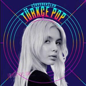 Çesitli Sanatçilar Yeni Türkçe Pop TOP 100 Müzik Listesi (30 Temmuz 2021) Full Albüm İndir
