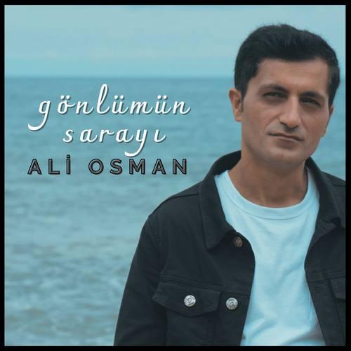 Ali Osman Yeni Gönlümün Sarayı Şarkısını İndir