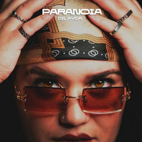 Dilayda Yeni Paranoia Şarkısını İndir