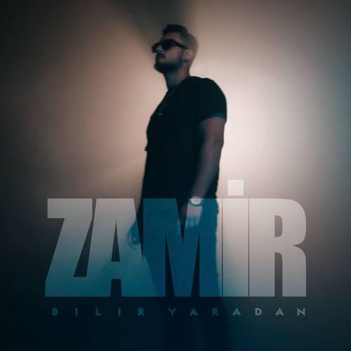 Zamir Yeni Bilir Yaradan Şarkısını İndir