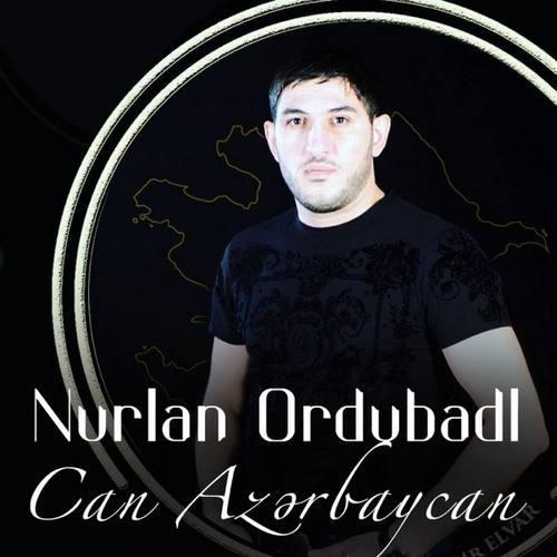 Nurlan Ordubadlı Yeni Can Azerbaycan Şarkısını İndir