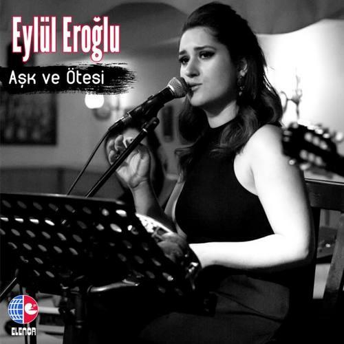 Eylül Eroğlu - Aşk ve Ötesi (2021) (EP) Albüm İndir