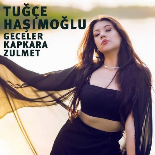 Tuğçe Haşimoğlu Yeni Geceler Kapkara Zülmet Şarkısını İndir