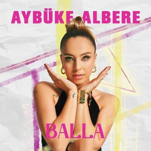 Aybüke Albere Yeni Balla Şarkısını İndir