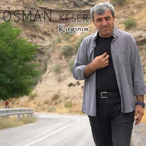 Osman Keser Yeni Kırgınım Şarkısını İndir