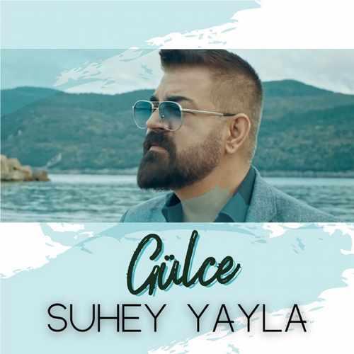 Suhey Yayla Yeni Gülce Şarkısını İndir
