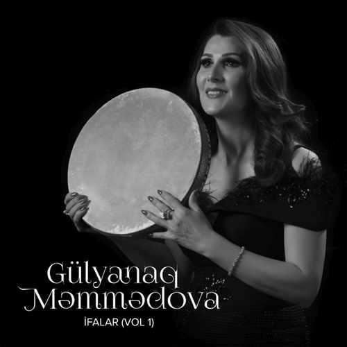 Gülyanaq Məmmədova Yeni İfalar (Vol. 1) Full Albüm İndir