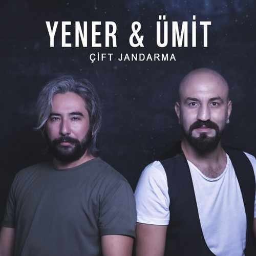 Yener & Ümit Yeni Çift Jandarma Şarkısını İndir