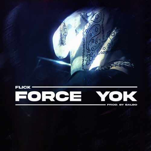 Flick Yeni Force Yok Şarkısını İndir