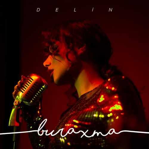 DELIN Yeni Buraxma Şarkısını İndir