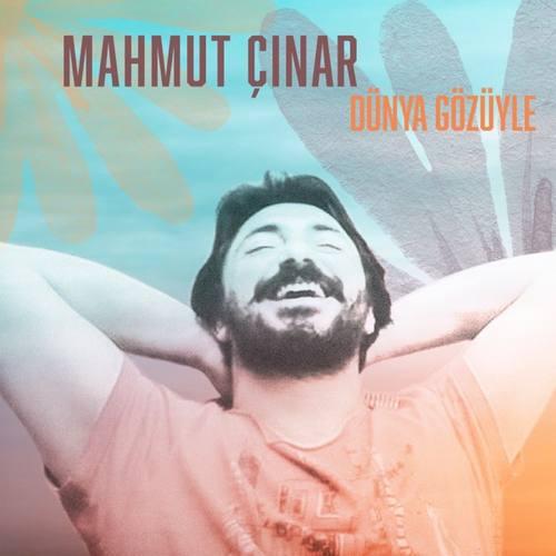 Mahmut Çınar Yeni Dünya Gözüyle Şarkısını İndir