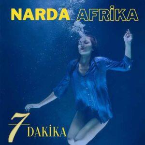 Narda Afrika Yeni 7 Dakika Şarkısını İndir
